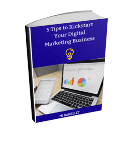 5 Tips to Kickstart Your Digital Marketing Business